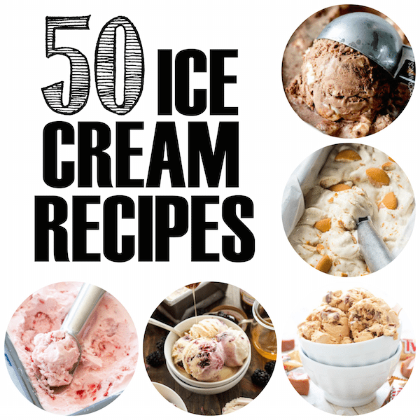 Marvelous 50 Ice Cream Recipes Roundup Awesome Design