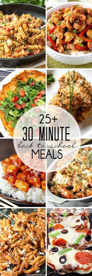 25+ 30-Minute Back to School Meals on highheelsandgrills.com