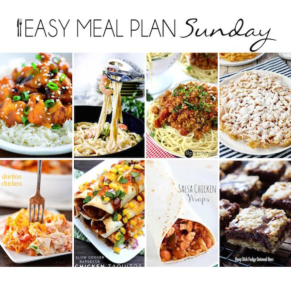 Easy Meal Plan Sunday #7 - 6 dinner and 2 dessert recipes from your favorite bloggers!